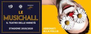 Ricca programmazione per la stagione 2019/2020 del Teatro Le Musichall