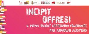 """Aperte le iscrizioni alla quinta edizione di """"Incipit Offresi"""""""