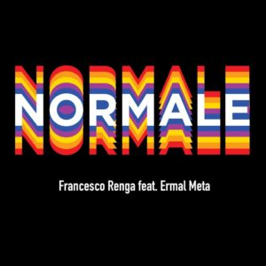 """""""NORMALE"""" è il nuovo singolo di Francesco Renga feat. Ermal Meta"""