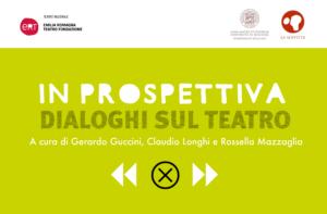 """Focus sulle arti performative con """"In prospettiva. Dialoghi sul teatro"""""""