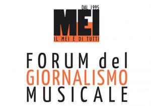 """Ai nastri di partenza la quinta edizione del """"Forum del giornalismo musicale"""" targato MEI"""