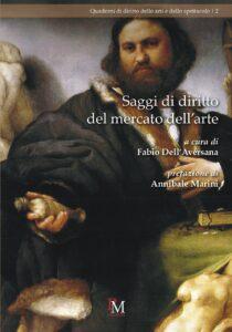 """Pubblicato il volume """"Saggi di diritto del mercato dell'arte"""" a cura di Fabio Dell'Aversana"""