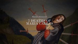 """7 Deaths of Maria Callas"", la mise en abîme firmata Marina Abramović"