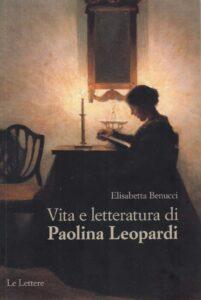 """""""Vita e letteratura di Paolina Leopardi"""", la sorella dimenticata rivive nell'opera di Elisabetta Benucci"""