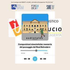 """Bandi SIAE, il Liceo Artistico """"San Leucio"""" dà voce alla memoria sonora del Real Belvedere"""