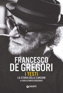 """Enrico Deregibus in tour per presentare il volume """"Francesco De Gregori. I testi. La storia delle canzoni"""""""