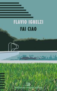 """""""Fai ciao"""" di Flavio Ignelzi è la traccia di un futuro coniugato al passato"""