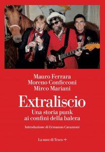 """""""Extraliscio - Una storia punk ai confini della balera"""" è il nuovo libro edito da La Nave di Teseo"""